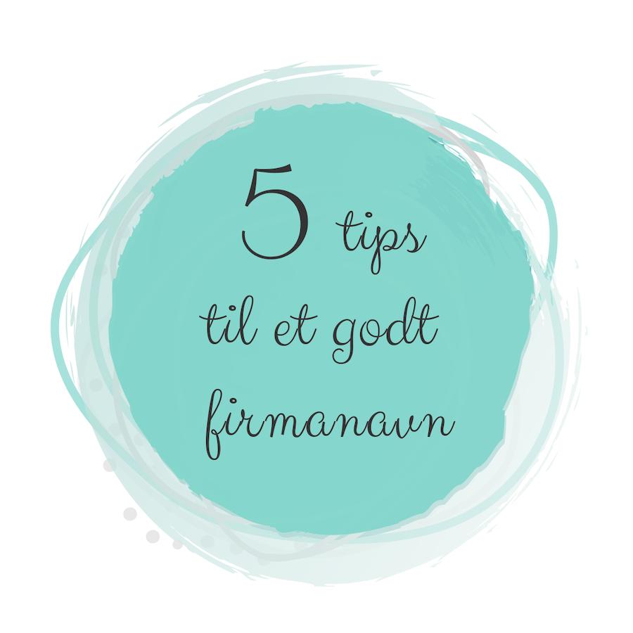 5 tips til et godt firmanavn